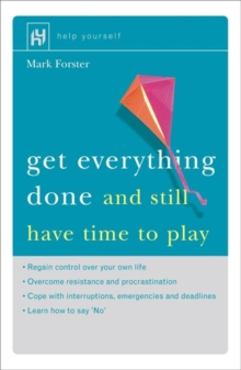 Get Everything Done : And Still Have Time to Play, Paperback Book