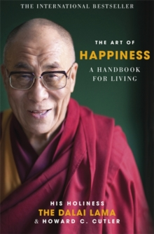 The Art of Happiness : A Handbook for Living, Paperback / softback Book