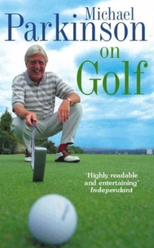 Michael Parkinson on Golf, Paperback Book