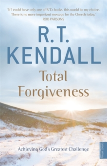 Total Forgiveness : Achieving God's Greatest Challenge, Paperback Book