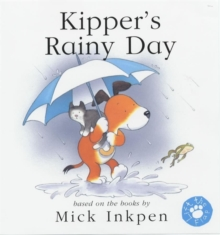 Kipper's Rainy Day : Lift-The-Flap Book, Hardback Book