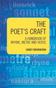 The Poet's Craft : A Handbook of Rhyme, Metre and Verse, Paperback Book
