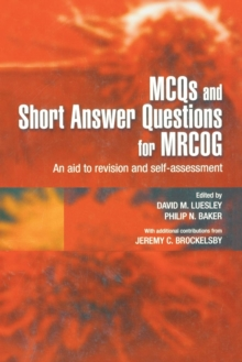 MCQs & Short Answer Questions for MRCOG : An aid to revision and self-assessment, Paperback / softback Book