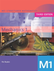 MEI Mechanics 1 3rd Edition, Paperback Book