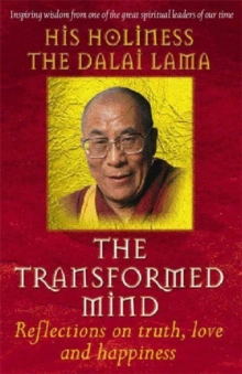 The Transformed Mind : Reflections on Truth, Love and Happiness, Paperback Book