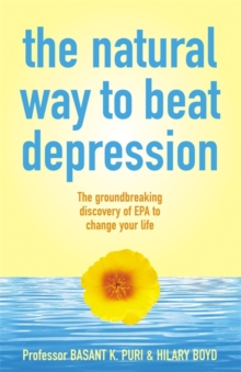 The Natural Way to Beat Depression : The Groundbreaking Discovery of EPA to Successfully Conquer Depression, Paperback Book