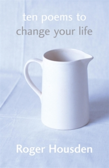 Ten Poems To Change Your Life, Paperback / softback Book