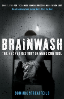 Brainwash: The Secret History of Mind Control, Paperback / softback Book