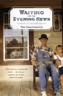 Waiting for the Evening News : Stories of the Deep South, Paperback Book