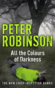 All the Colours of Darkness : DCI Banks 18, Paperback / softback Book