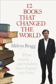 12 Books That Changed The World : How words and wisdom have shaped our lives, Paperback Book