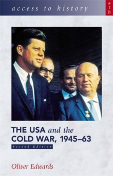 Access to History: The USA and the Cold War 1945-63 Second Edition, Paperback / softback Book