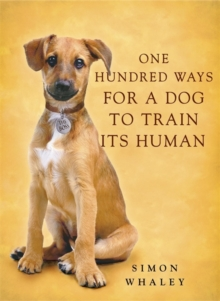 One Hundred Ways for a Dog to Train Its Human, Paperback Book