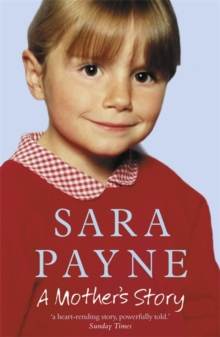 Sara Payne : A Mother's Story, Paperback Book