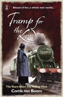 Tramp for the Lord: The Years after 'The Hiding Place', Paperback Book