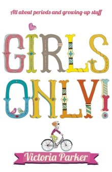 Girls Only! All About Periods and Growing-up Stuff, Paperback Book