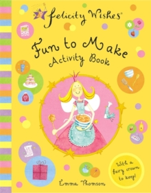 Felicity Wishes: Fun To Make Activity Book, Paperback / softback Book
