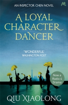 A Loyal Character Dancer : Inspector Chen 2, Paperback / softback Book