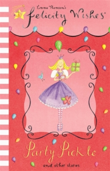 Felicity Wishes: Party Pickle, Paperback / softback Book