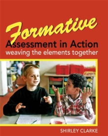 Formative Assessment in Action: weaving the elements together, Paperback Book