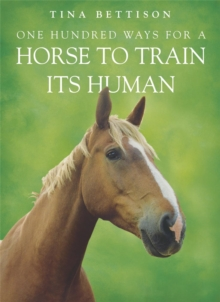 One Hundred ways For a Horse To Train Its Human, Paperback / softback Book