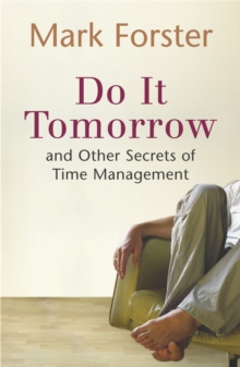 Do It Tomorrow and Other Secrets of Time Management, Paperback / softback Book