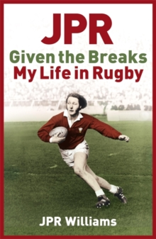 JPR: Given the Breaks - My Life in Rugby, Paperback / softback Book