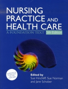 Nursing Practice and Health Care : A Foundation Text, Paperback Book