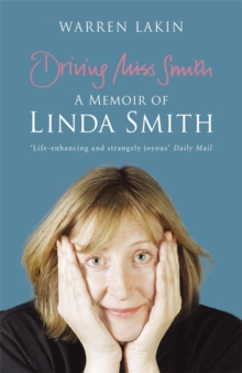 Driving Miss Smith: A Memoir of Linda Smith, Paperback / softback Book