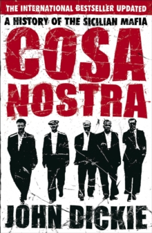 Cosa Nostra: A History of the Sicilian Mafia, Paperback Book
