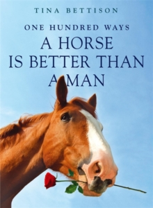 100 Ways a Horse is Better Than a Man, Paperback Book