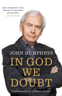 In God We Doubt : Confessions of a Failed Atheist, Paperback Book