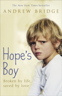 Hope's Boy : Broken by life, saved by love, Paperback / softback Book
