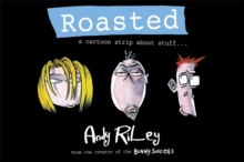 Roasted : a cartoon strip about stuff ..., Hardback Book