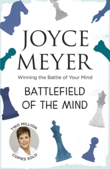 Battlefield of the Mind : Winning the Battle of Your Mind, Paperback Book