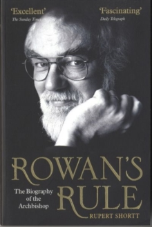 Rowan's Rule : The Biography of the Archbishop, Paperback Book