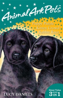 Animal Ark Pets Bind Up 1-3 : Puppy Puzzle / Kitten Crowd / Rabbit Race Books 1-3, Paperback Book