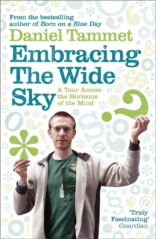Embracing the Wide Sky : A Tour Across the Horizons of the Mind, Paperback Book