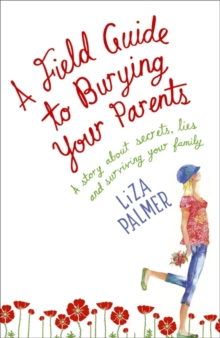 A Field Guide to Burying Your Parents, Paperback Book
