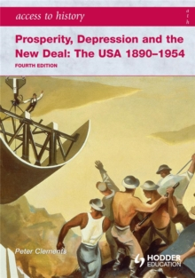 Access to History: Prosperity, Depression and the New Deal: The USA 1890-1954, Paperback Book