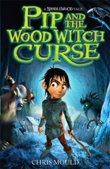 Pip and the Wood Witch Curse, Paperback Book
