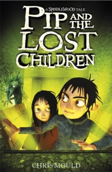 Spindlewood: Pip and the Lost Children : Book 3, Paperback Book