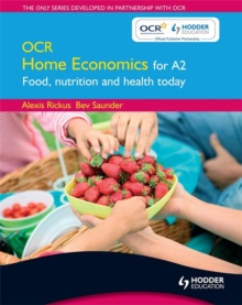 OCR Home Economics for A2: Food, Nutrition and Health Today, Paperback Book