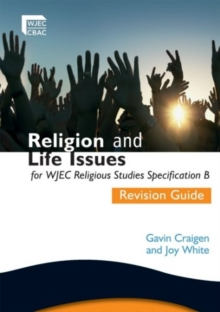 Religion and Life Issues Revision Guide for WJEC GCSE Religious Studies Specification B, Unit 1, Paperback Book