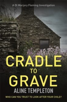 Cradle to Grave : DI Marjory Fleming Book 6, Paperback Book
