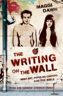 The Writing on the Wall : High Art, Popular Culture and the Bible, Paperback / softback Book