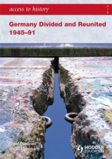 Access to History: Germany Divided and Reunited 1945-91, Paperback Book