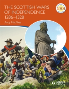 New Higher History: The Scottish Wars of Independence 1249-1328, Paperback Book