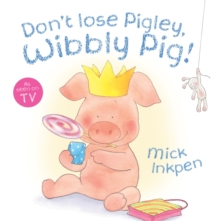 Don't Lose Pigley, Wibbly Pig, Paperback Book