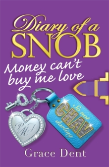 Diary of a Snob: Money Can't Buy Me Love : Book 2, Paperback Book